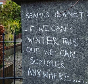 If we winter... Seamus Heaney